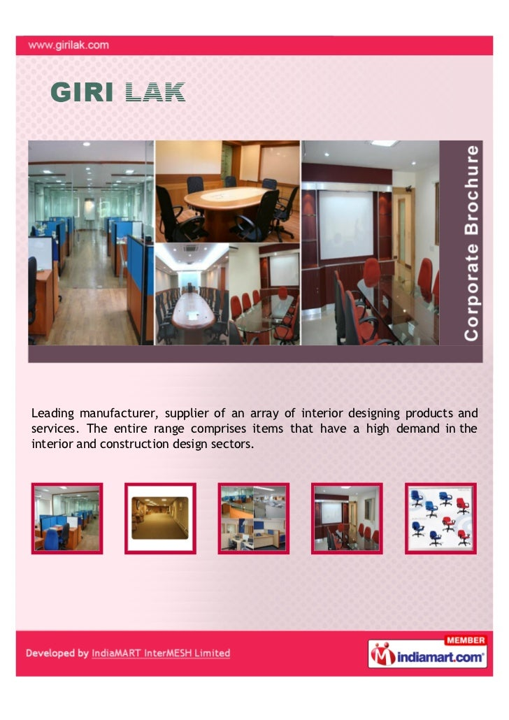 Leading manufacturer, supplier of an array of interior designing products andservices. The entire range comprises items th...