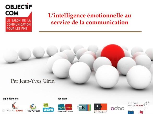 L'intelligence émotionnelle au service de la communication Par Jean-Yves Girin