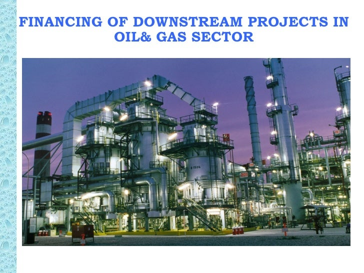 effects of deregulation on the downstream sector of the oil and gas industry The deregulation of the downstream sector by reginald stanley, md ppmc 16th july, 2009 i n g e r i a  petroleum sector such that the national oil and gas industry will achieve 21st.