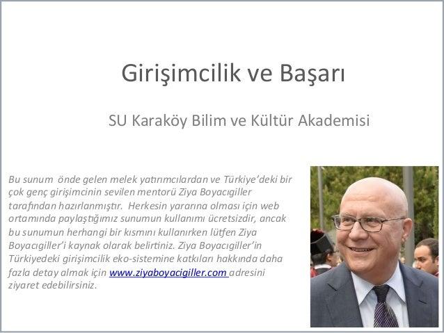 Girişimcilik  ve  Başarı   SU  Karaköy  Bilim  ve  Kültür  Akademisi     Bu  sunum    önde  ge...
