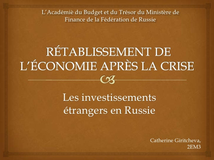 L'Académiè du Budget et du Trésor du Ministère de       Finance de la Fédération de Russie       Les investissements      ...