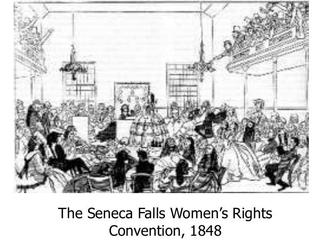 the seneca fall s convention Correct, in elevating the national concern for women's rights one of the problems to be found in most abolitionist societies prior to the american civil war was that they often did not.