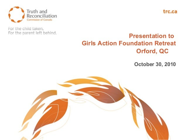 Presentation to Girls Action Foundation Retreat Orford, QC October 30, 2010