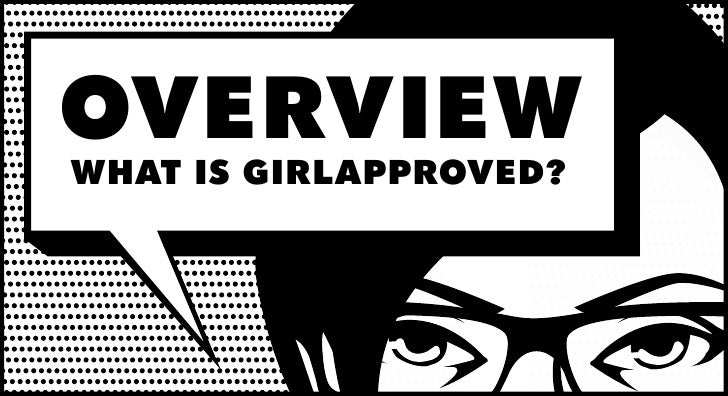 OVERVIEW WHAT IS GIRLAPPROVED?