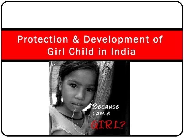 Protection & Development of Girl Child in India