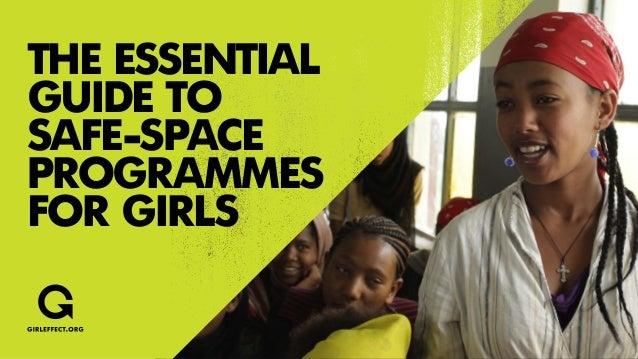 The essentialguide tosafe-spaceprogrammesfor girls