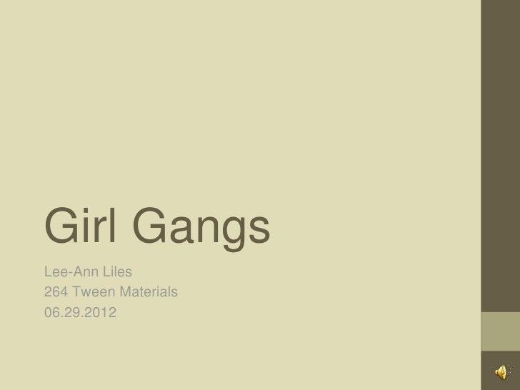 Girl GangsLee-Ann Liles264 Tween Materials06.29.2012