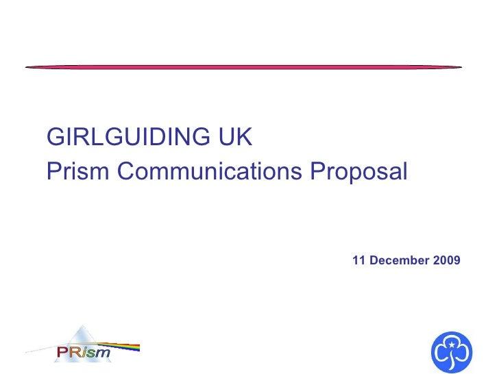 GIRLGUIDING UK Prism Communications Proposal 11 December 2009