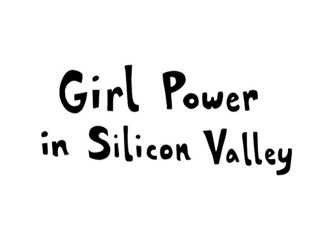 Girl power in silicon valley