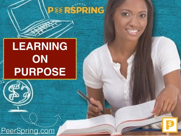 LEARNING ON PURPOSE .PeerSpring.com