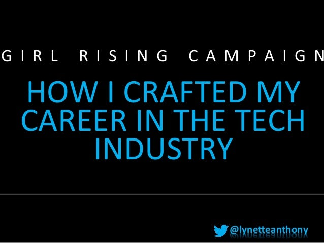 G I R L    R I S I N G    C A M P A I G N     HOW  I  CRAFTED  MY   CAREER  IN  THE  TECH   INDUS...
