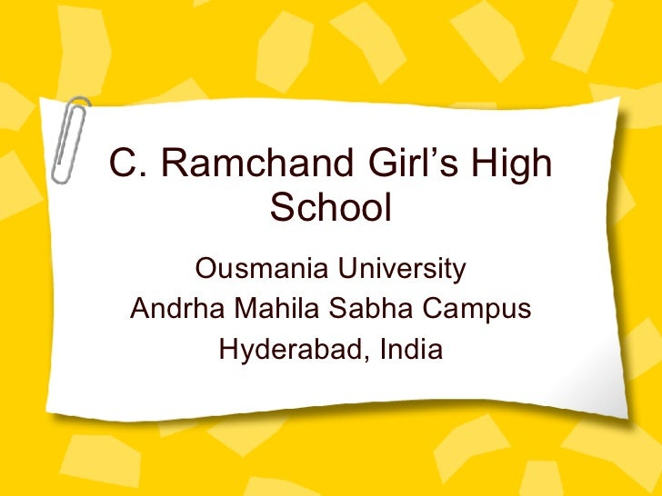 C. Ramchand Girl's High School Ousmania University Andrha Mahila Sabha Campus Hyderabad, India