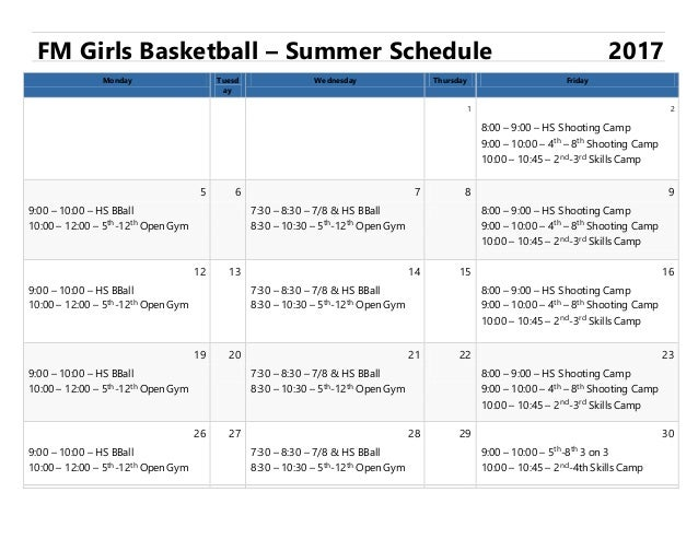 FM Girls Basketball – Summer Schedule 2017 Monday Tuesd ay Wednesday Thursday Friday 1 2 8:00 – 9:00 – HS Shooting Camp 9:...