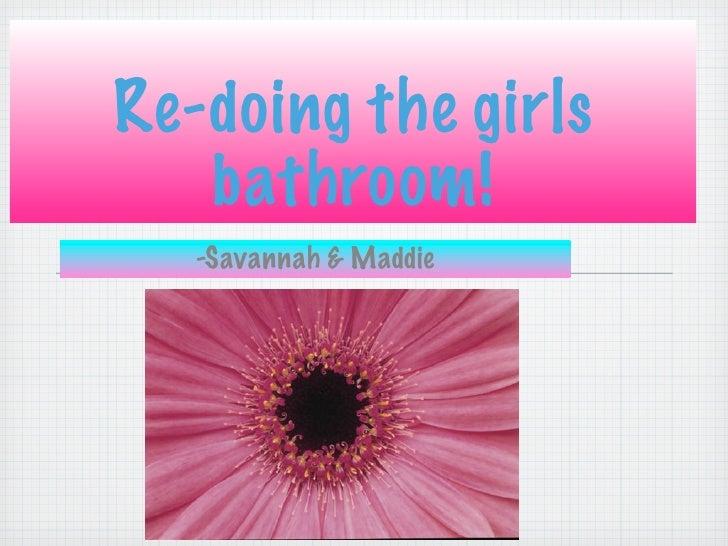 Re-doing the girls    bathroom!    -Savannah & Maddie