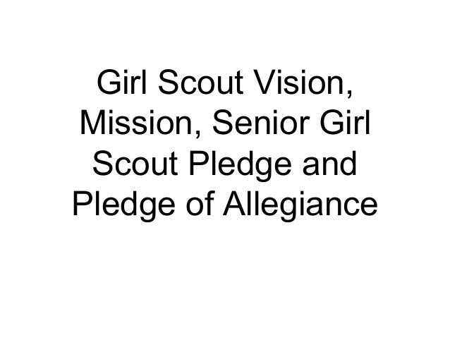 girl scout vision mission senior scout pledge and pledge