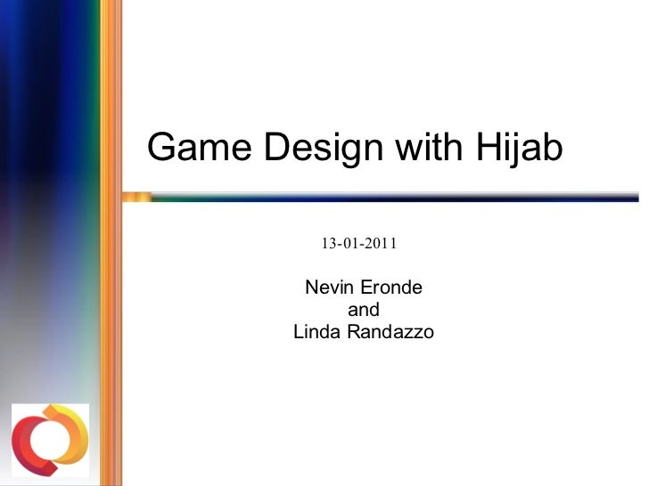 Game Design with Hijab Nevin Eronde and Linda Randazzo 13-01-2011