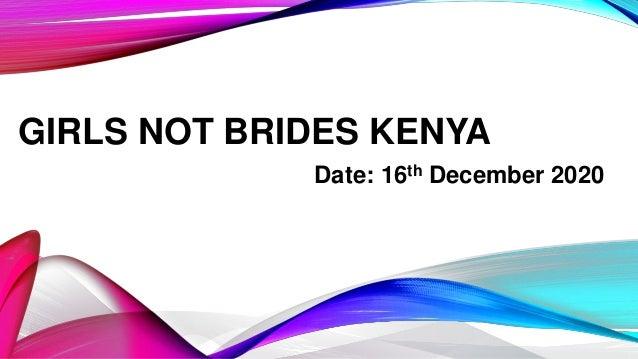 GIRLS NOT BRIDES KENYA Date: 16th December 2020