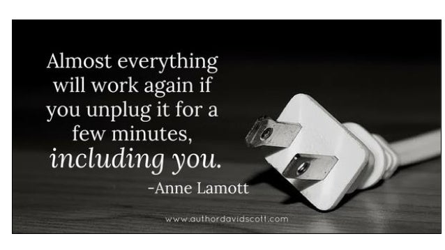 Image result for Almost Everything Will Work Again If You UnPlug It For A Few Minutes... Including You...""