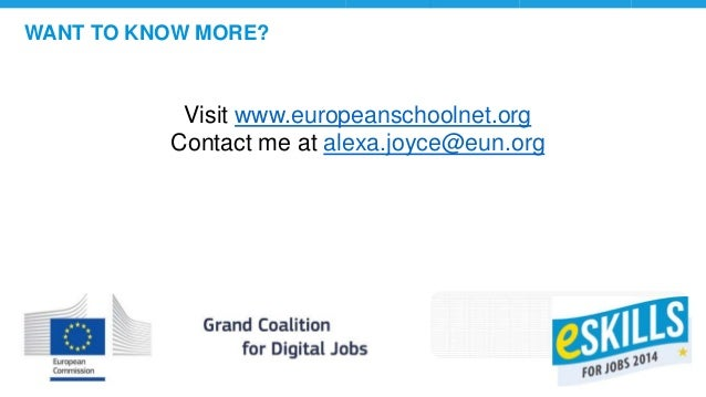 WANT TO KNOW MORE? Visit www.europeanschoolnet.org Contact me at alexa.joyce@eun.org