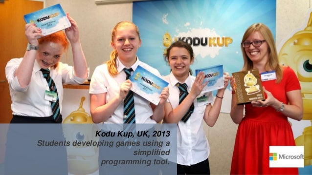 Kodu Kup, UK, 2013 Students developing games using a simplified programming tool.