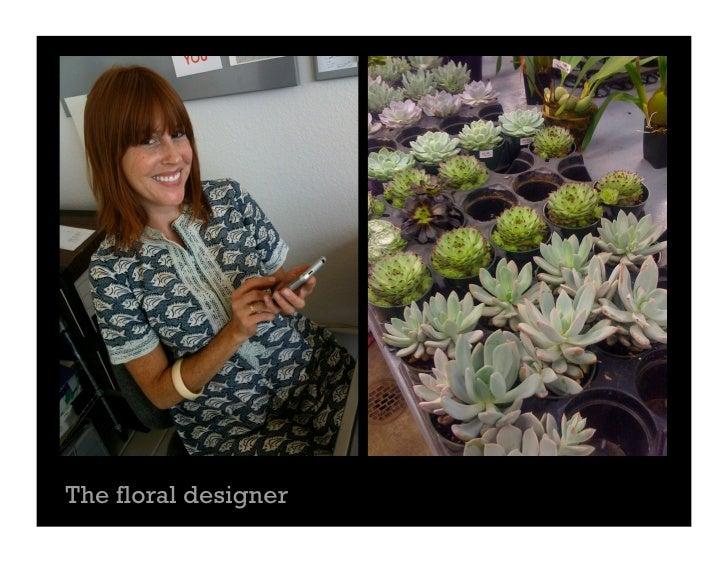 The floral designer