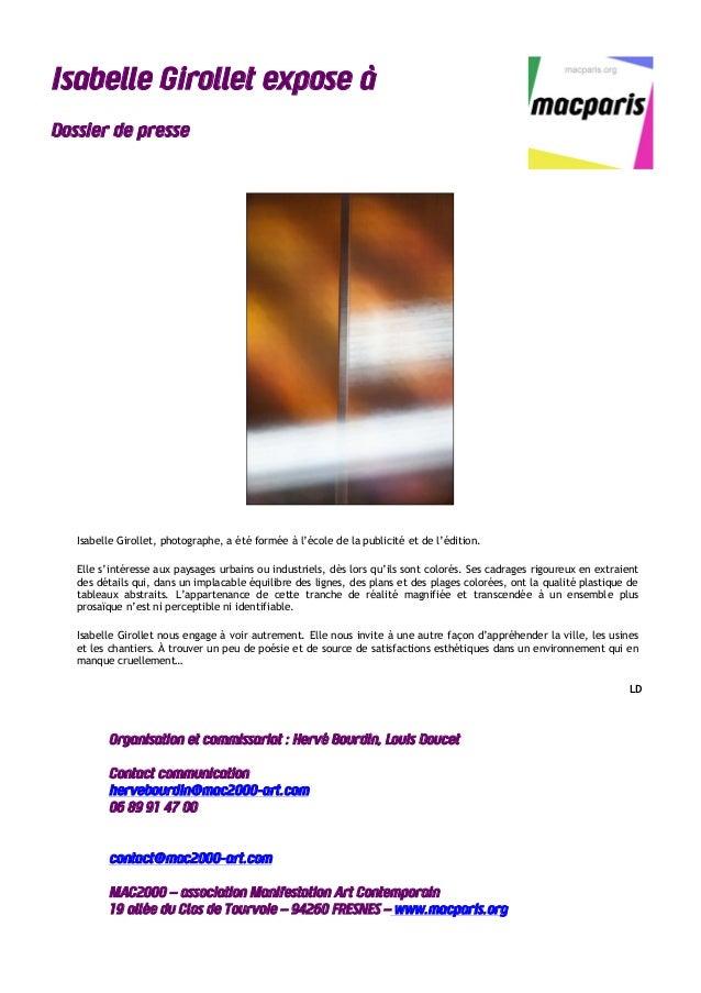 Isabelle Girollet expose à Dossier de presse Isabelle Girollet, photographe, a été formée à l'école de la publicité et de ...