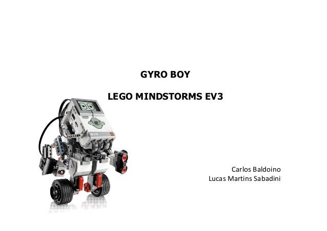GYRO BOY LEGO MINDSTORMS EV3 Carlos Baldoino Lucas Martins Sabadini
