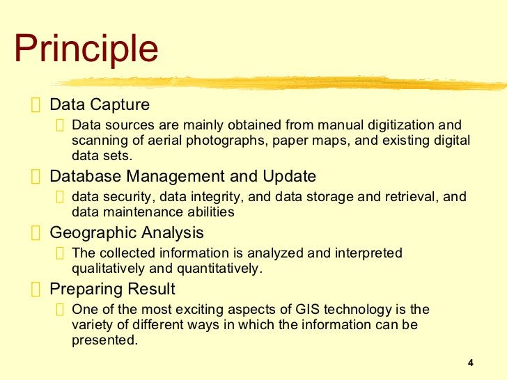 Principle  Data Capture    Data sources are mainly obtained from manual digitization and    scanning of aerial photographs...