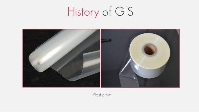History of GIS Plastic film