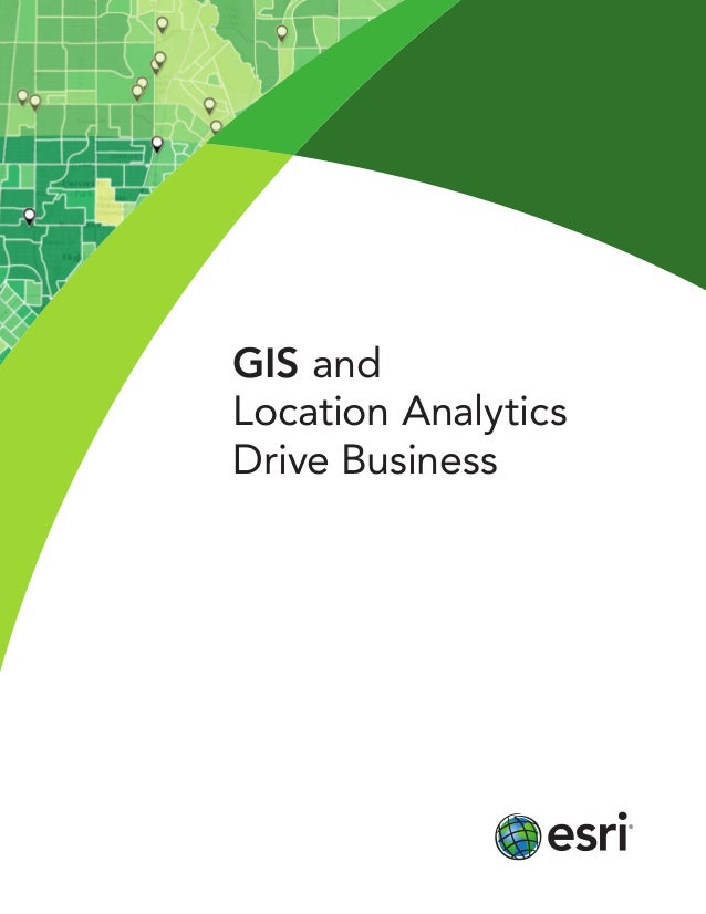 GIS and Location Analytics Drive Business