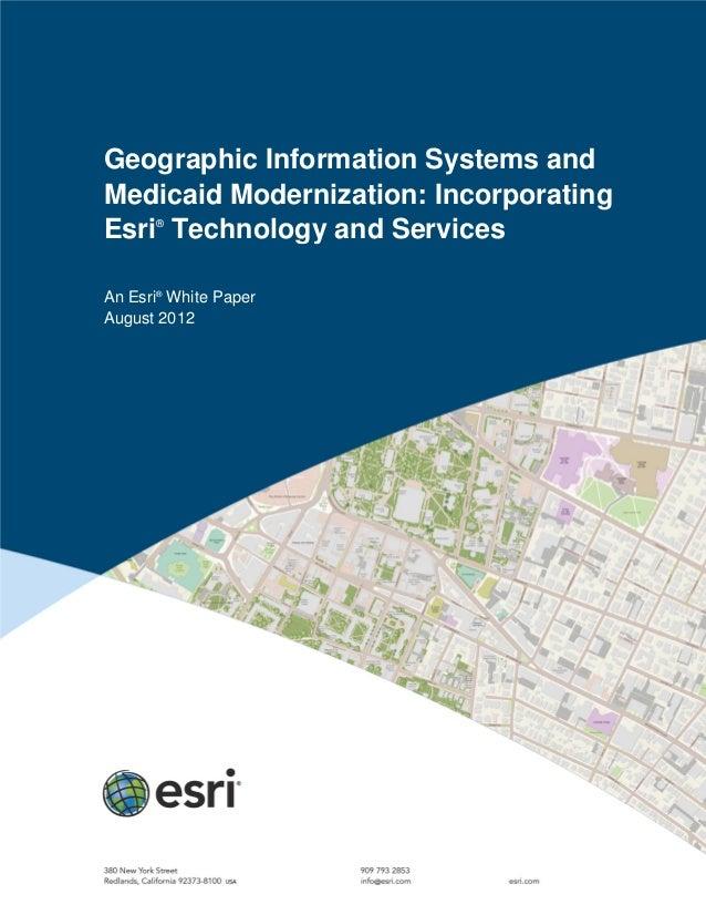 Geographic Information Systems andMedicaid Modernization: IncorporatingEsri®Technology and ServicesAn Esri®White PaperAugu...