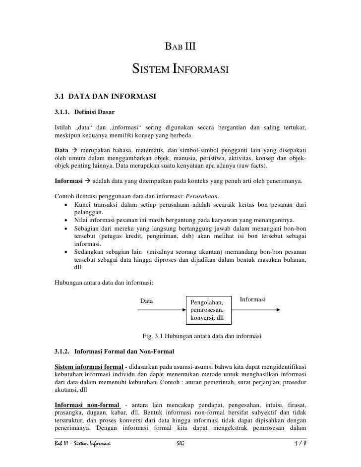 """BAB III                                 SISTEM INFORMASI 3.1 DATA DAN INFORMASI  3.1.1. Definisi Dasar  Istilah """"data"""" dan..."""