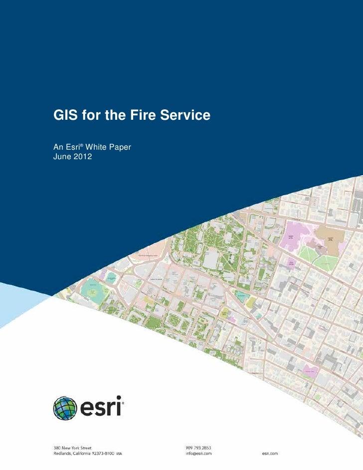 GIS for the Fire ServiceAn Esri® White PaperJune 2012