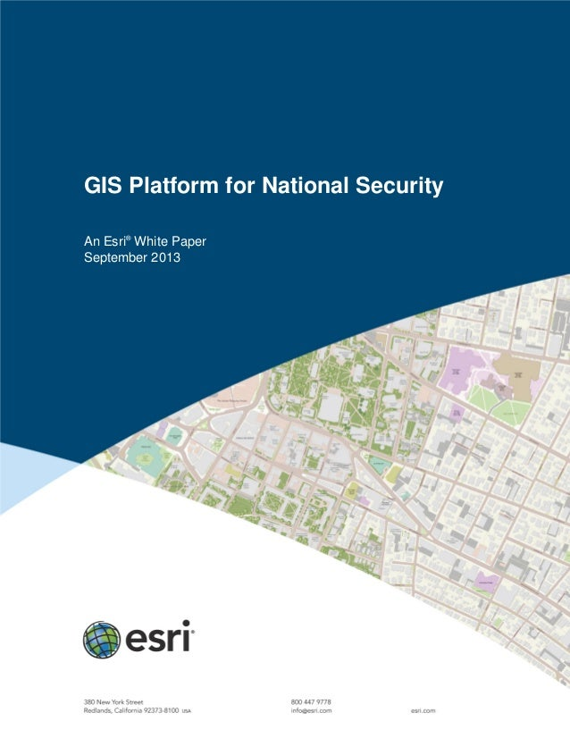 GIS Platform for National Security An Esri® White Paper September 2013