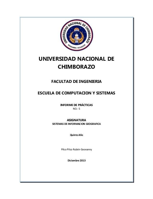 UNIVERSIDAD NACIONAL DE CHIMBORAZO FACULTAD DE INGENIERIA ESCUELA DE COMPUTACION Y SISTEMAS INFORME DE PRÁCTICAS NO.- 5  A...