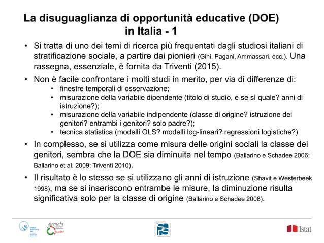 La disuguaglianza di opportunità educative (DOE) in Italia - 1 • Si tratta di uno dei temi di ricerca più frequentati dagl...