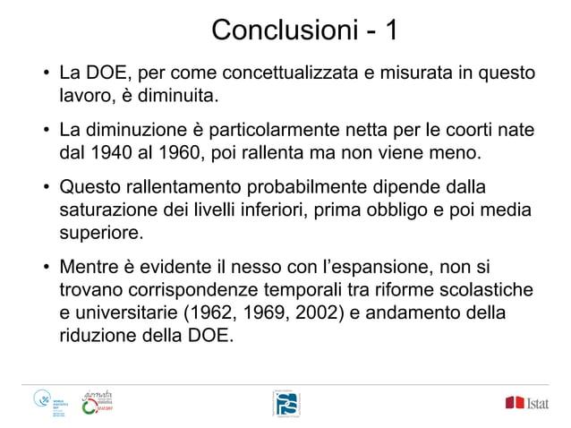 • La DOE, per come concettualizzata e misurata in questo lavoro, è diminuita. • La diminuzione è particolarmente netta per...