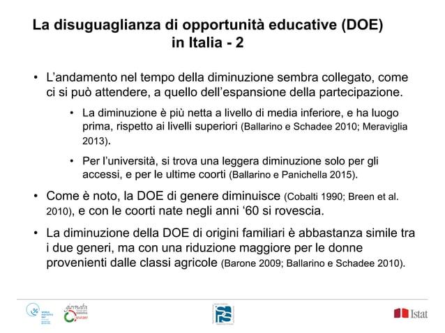 La disuguaglianza di opportunità educative (DOE) in Italia - 2 • L'andamento nel tempo della diminuzione sembra collegato,...