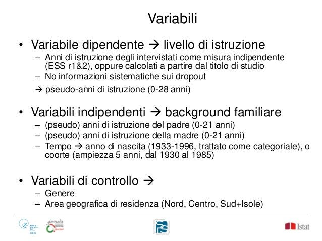 Variabili • Variabile dipendente  livello di istruzione – Anni di istruzione degli intervistati come misura indipendente ...