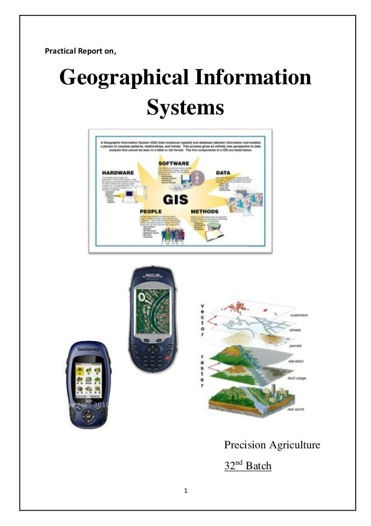 Practical Report on,    Geographical Information           Systems                           Precision Agriculture        ...