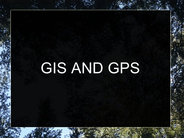 GIS AND GPS