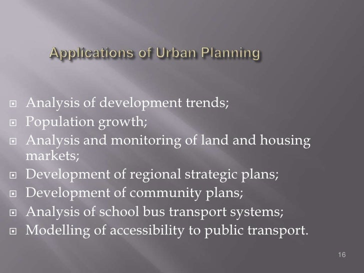 Applications of Urban Planning<br />Analysis of development trends;<br />Population growth;<br />Analysis and monitoring ...