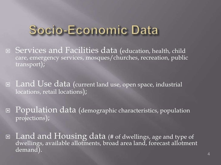 Socio-Economic Data<br />Services and Facilities data (education, health, child care, emergency services, mosques/churches...