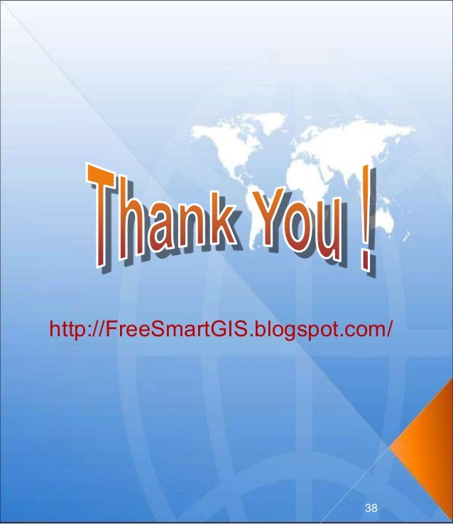 http://FreeSmartGIS.blogspot.com/ 38