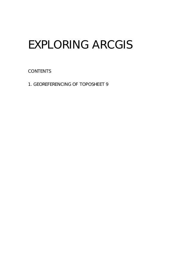 EXPLORING ARCGISCONTENTS1. GEOREFERENCING OF TOPOSHEET 9