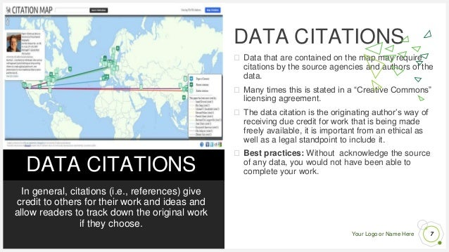 Your Logo or Name Here DATA CITATIONS In general, citations (i.e., references) give credit to others for their work and id...