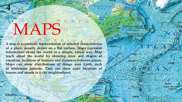 MAPS A map is a symbolic representation of selected characteristics of a place, usually drawn on a flat surface. Maps repr...