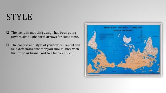STYLE  The trend in mapping design has been going toward simplistic north arrows for some time.  The context and style o...