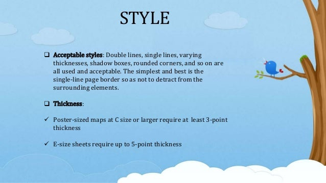 STYLE  Acceptable styles: Double lines, single lines, varying thicknesses, shadow boxes, rounded corners, and so on are a...