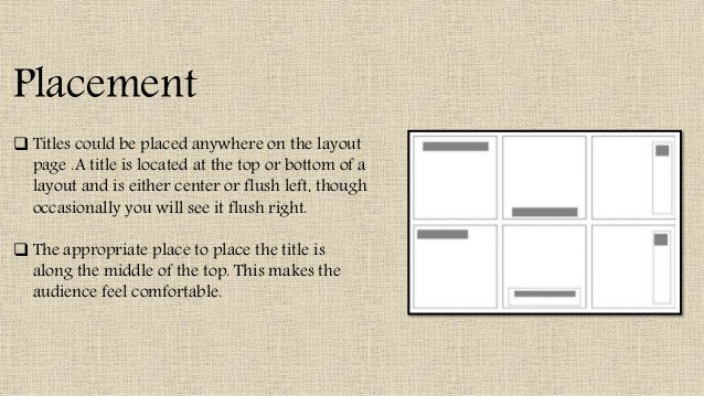  Titles could be placed anywhere on the layout page .A title is located at the top or bottom of a layout and is either ce...